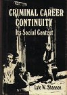 Criminal Career Continuity: Its Social Context: Shannon, Lyle W.,