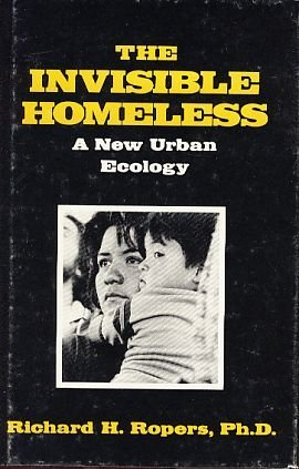 9780898854060: The Invisible Homeless: A New Urban Ecology