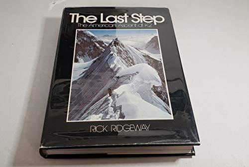Last Step: The American Ascent of K2.: Rick Ridgeway.