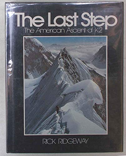 THE LAST STEP - THE AMERICAN ASCENT OF K2 [INSCRIBED TO ETHEL KENNEDY]