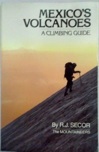9780898860160: Mexico's Volcanoes: A Climbing Guide