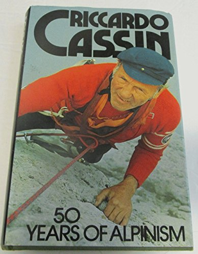Fifty Years of Alpinism: Cassin, Riccardo