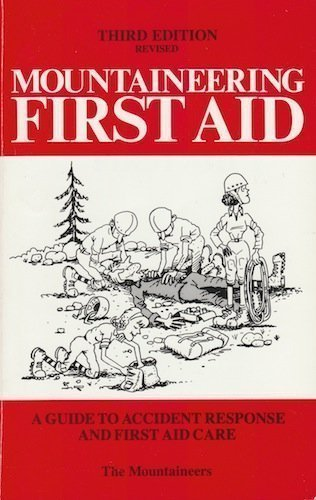 Mountaineering First Aid (3rd Edition): Dick Mitchell, Jan