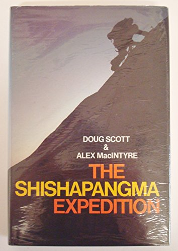 SHISHAPANGMA EXPEDITION, THE: Scott, Doug & MacIntyre, Alex