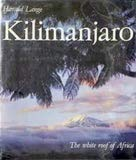 Kilimanjaro: The White Roof of Africa