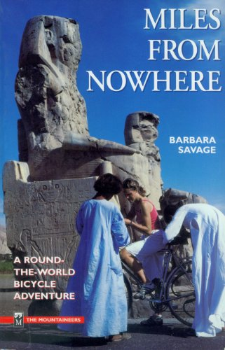Miles from Nowhere: A Round the World Bicycle Adventure: Barbara Savage