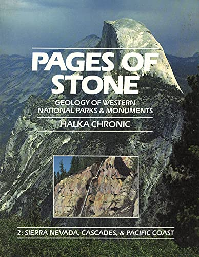 9780898861143: Pages of Stone: Geology of Western National Parks and Monuments : Sierra Nevada, Cascades and Pacific Coast (Pages of Stone - Geology of Western National Parks & Monumen)