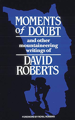Moments of Doubt: And Other Mountaineering Writings: David Roberts