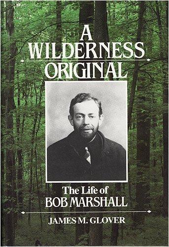 9780898861211: A Wilderness Original: The Life of Bob Marshall