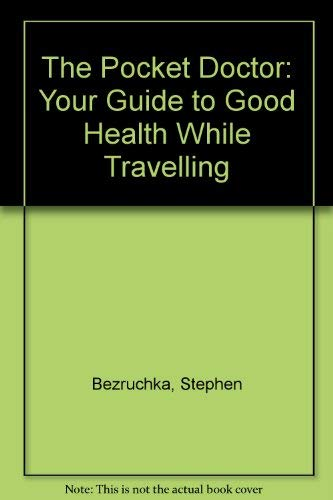 9780898861655: The Pocket Doctor: Your Guide to Good Health While Travelling