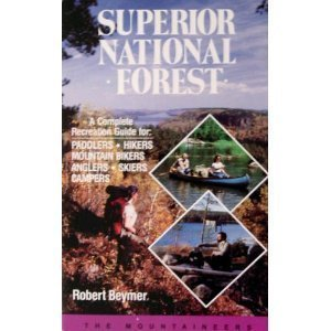9780898861686: Superior National Forest: Complete Recreation Guide for Paddlers, Hikers, Anglers, Campers, Mountain Bikes, and Skiers
