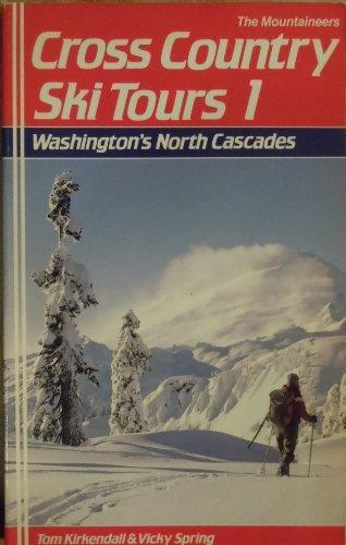 9780898861778: Cross-Country Ski Tours, 1: Washington's North Cascades