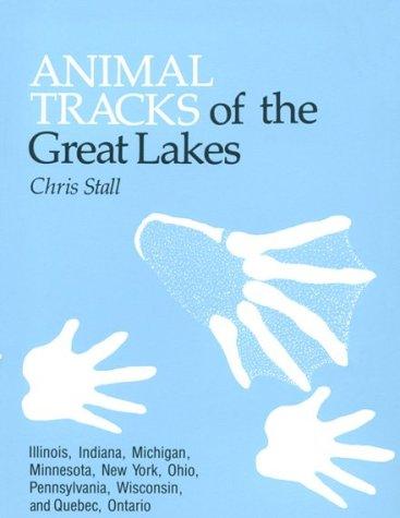 9780898861969: Animal Tracks of the Great Lakes States: Illinois, Indiana, Michigan, Minnesota, New York, Pennsylvania, Ohio and Wisconsin