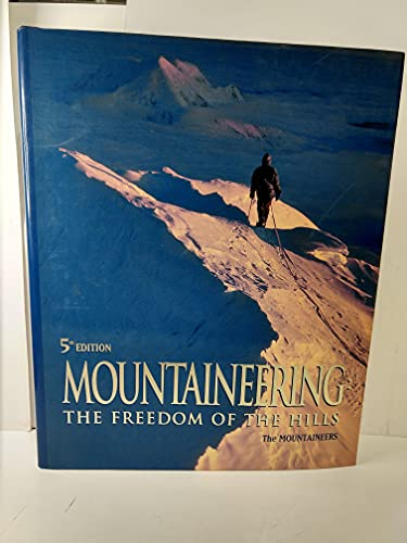 9780898862010: Mountaineering Freedom of the Hills 5ED
