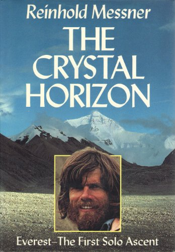 9780898862072: The Crystal Horizon: Everest-The First Solo Ascent