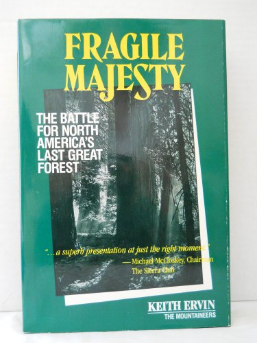 9780898862300: Fragile Majesty: The Battle for North America's Last Great Forest