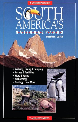 South America's National Parks: A Visitor's Guide: Leitch, Bill, Leitch,