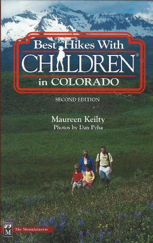 9780898862805: Best Hikes With Children in Colorado (Best Hikes With Children Series)