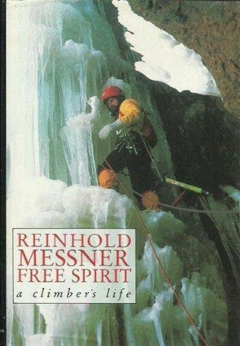 9780898862904: Reinhold Messner Free Spirit: A Climber's Life
