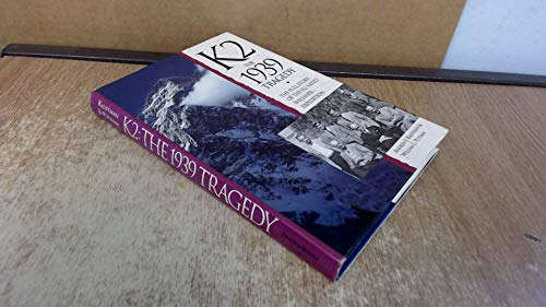 9780898863239: K2: The 1939 Tragedy/the Full Story of the Ill-Fated Wiessner Expedition