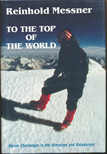9780898863321: To the Top of the World: Alpine Challenges in the Himalaya and Karakoram
