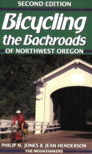 Bicycling the Backroads of Northwest Oregon: Philip N. Jones,