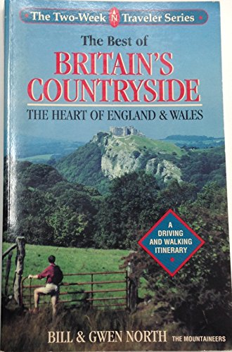 The Best of Britain's Countryside: The Heart of England and Wales : A Driving and Walking ...