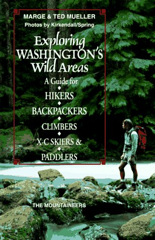 9780898863512: Exploring Washington's Wild Areas: A Guide for Hikers, Backpackers, Climbers, X-C Skiers, & Paddlers