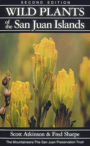 Wild Plants of the San Juan Islands Second Edition