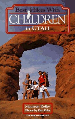 Best Hikes With Children in Utah: Keilty, Maureen