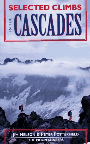 9780898863680: Selected Climbs in the Cascades: Volume I