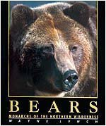 BEARS : MONARCHS OF THE NORTHERN WILDERNESS
