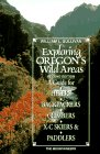 9780898863864: Exploring Oregon's Wild Areas: A Guide for Hikers, Backpackers, Xc Skiers and Paddlers