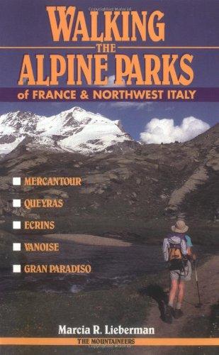 9780898863987: Walking the Alpine Parks of France & Northwest Italy