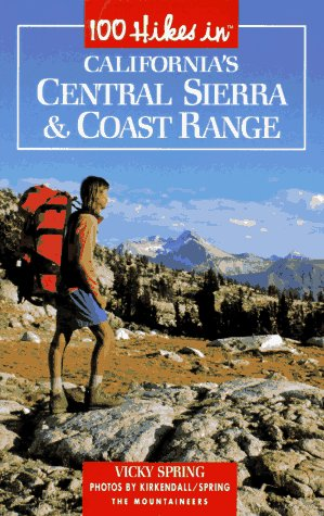 9780898864182: 100 Hikes in California's Central Sierra and Coast Range