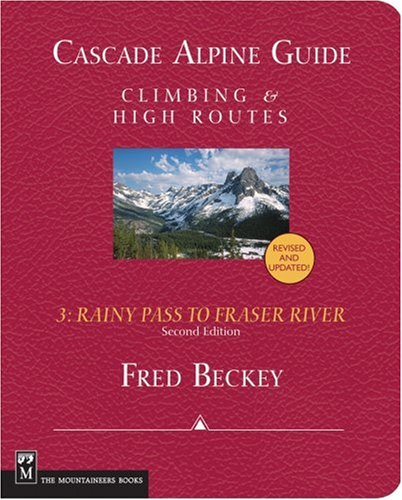 9780898864236: 003: Cascade Alpine Guide: Climbing and High Routes : Rainy Pass to Fraser River