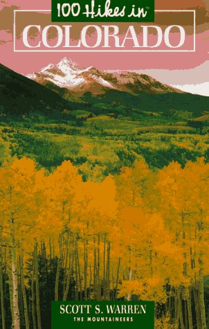 9780898864298: 100 Hikes in Colorado (100 Hikes Series)