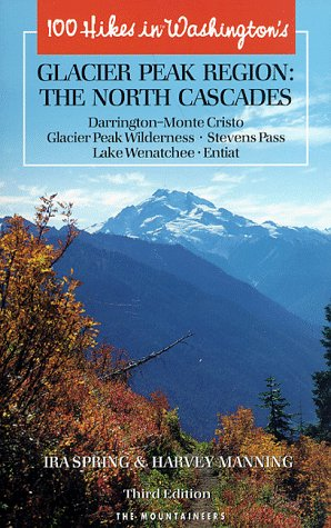 One Hundred Hikes in Washington's North Cascades Glacier Peak Region: Spring, Ira