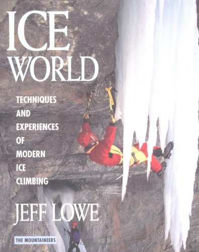 ICE WORLD : Techniques and Experiences of Modern Ice Climbing