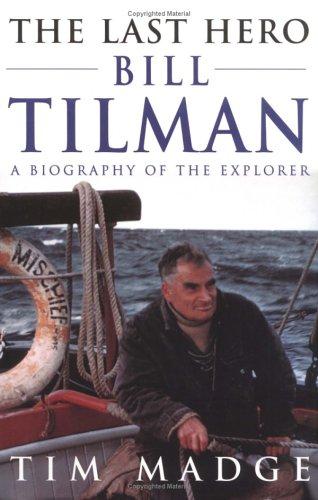 9780898864526: The Last Hero: Bill Tilman : A Biography of the Explorer