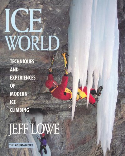 9780898864717: Ice World: Techniques and Experiences of Modern Ice Climbing