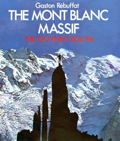 9780898864779: The Mont Blanc Massif: The 100 Finest Routes