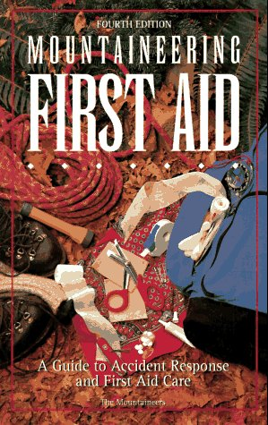 Mountaineering First Aid: A Guide to Accident: Dick Mitchell, Jan