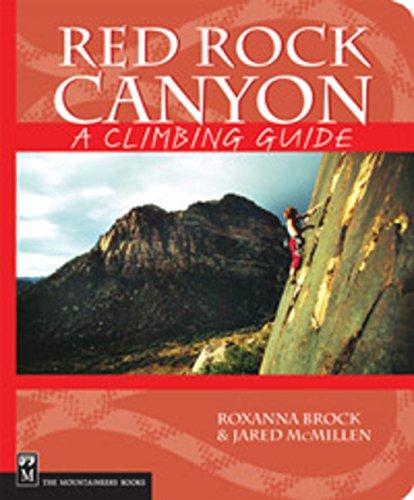 Red Rock Canyon: A Climbing Guide (Climbing Guides): Brock, Roxanna; McMillen, Jared