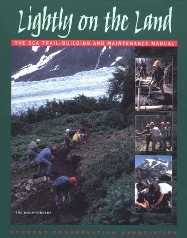 9780898864915: Lightly on the Land: The Sca Trail-Building and Maintenance Manual