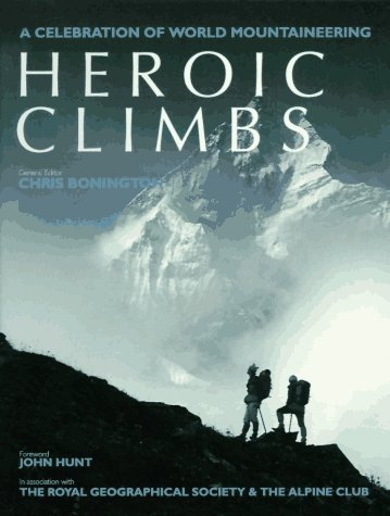 Heroic Climbs: A Celebration of World Mountaineering
