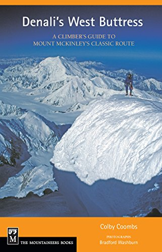 9780898865165: Denali's West Buttress: A Climber's Guide to Mt. McKinley's Classic Route