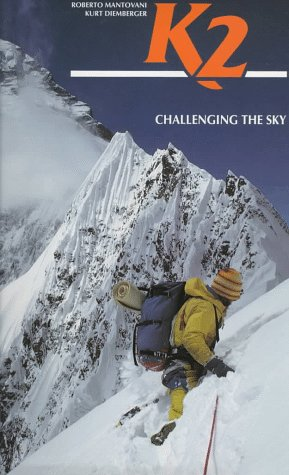 K2: Challenging the Sky: Diemberger, Kurt, Mantovani,