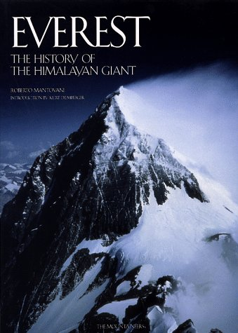 Everest: The History of the Himalayan Giant: Mantovani, Roberto, Montovani,