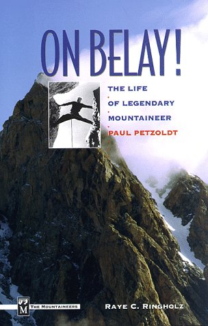 SIGNED On Belay!: The Life of Legendary Mountaineer Paul Petzoldt